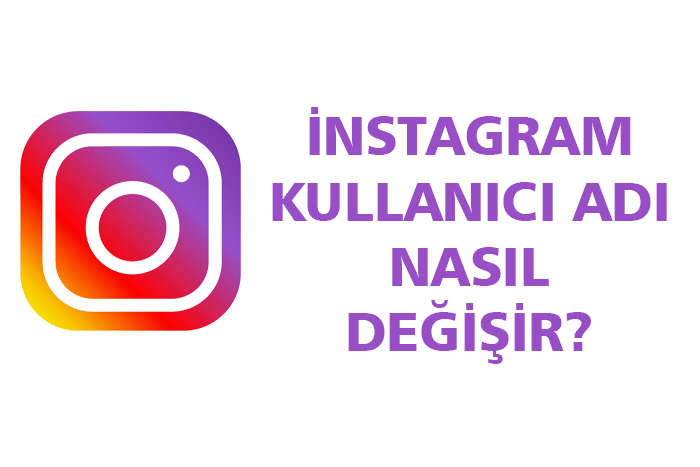 Photo of Instagram Kullanıcı Adı Değiştirme Nasıl Yapılır?