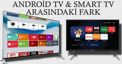 Android TV İle Smart TV Arasındaki Fark Nedir? Hangisini Almalıyım?