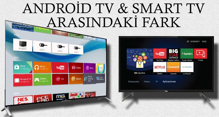 Photo of Android TV İle Smart TV Arasındaki Fark Nedir? Hangisini Almalıyım?