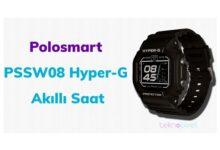 Photo of Polosmart PSSW08 Hyper-G Akıllı Saat Alınır mı?